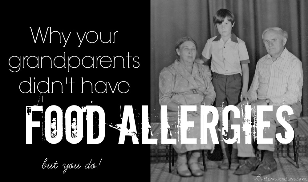 Why your grandparents didnt have food allergies... but you do | nutritionallywealthy.com