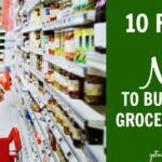10 Foods NOT to buy at the grocery store | nutritionallywealthy.com