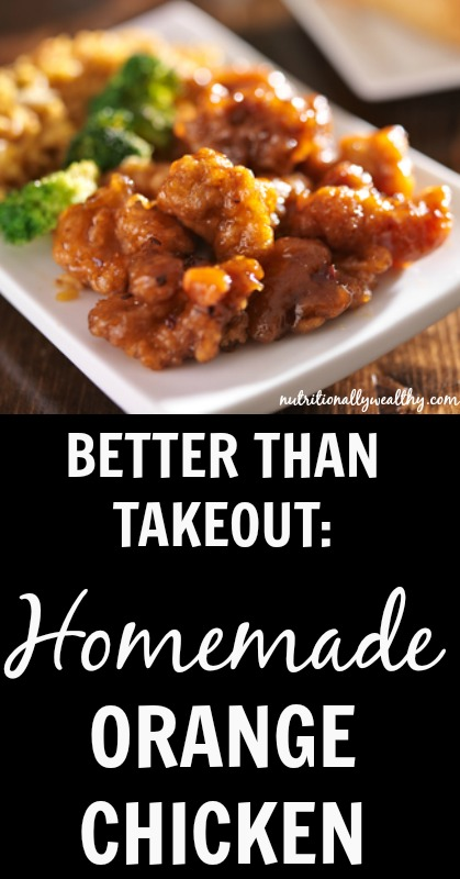 BETTER than Takeout: Homemade Orange Chicken   Nutritionally Wealthy