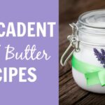 10 Decadent Body Butters | nutritionallywealthy.com