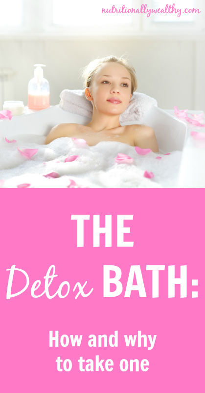The Detox Bath: How and why to take one | Nutritionally Wealthy