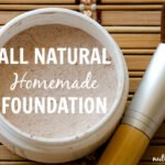 All Natural Homemade Foundation | Nutritionally Wealthy